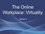 P1: The online workplace: virtuality
